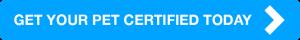 Get your pet certified today